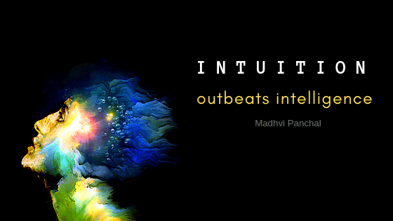 You know without knowing it: INTUITION